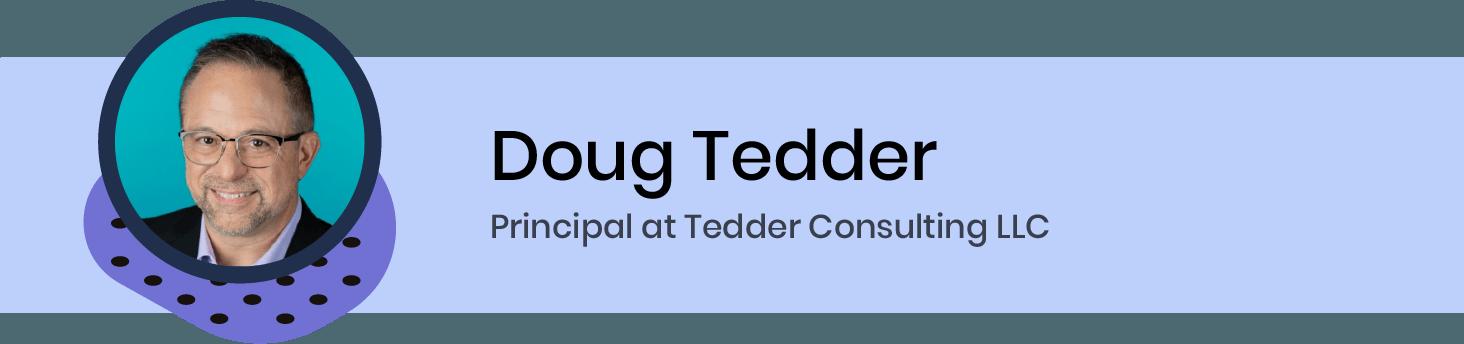 Doug Tedder, Principal at Tedder Consulting LLC