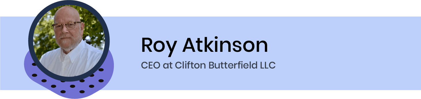 Roy Atkinson, CEO at Clifton Butterfield LLC