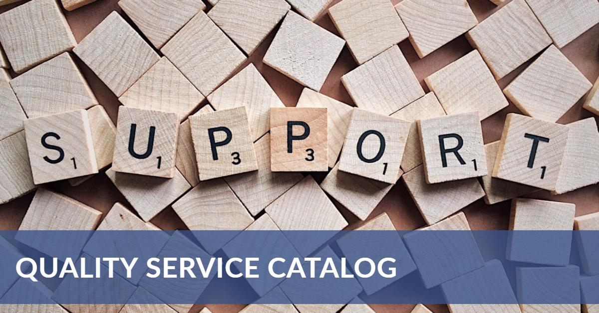 Quality Service Catalog