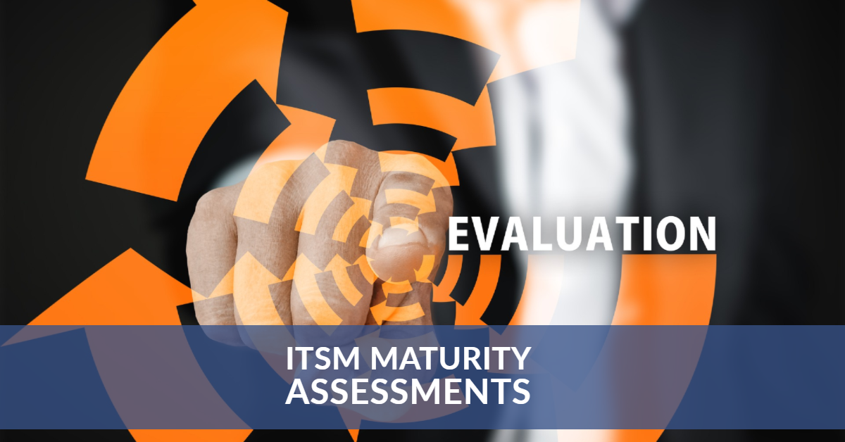ITSM Maturity Assessments