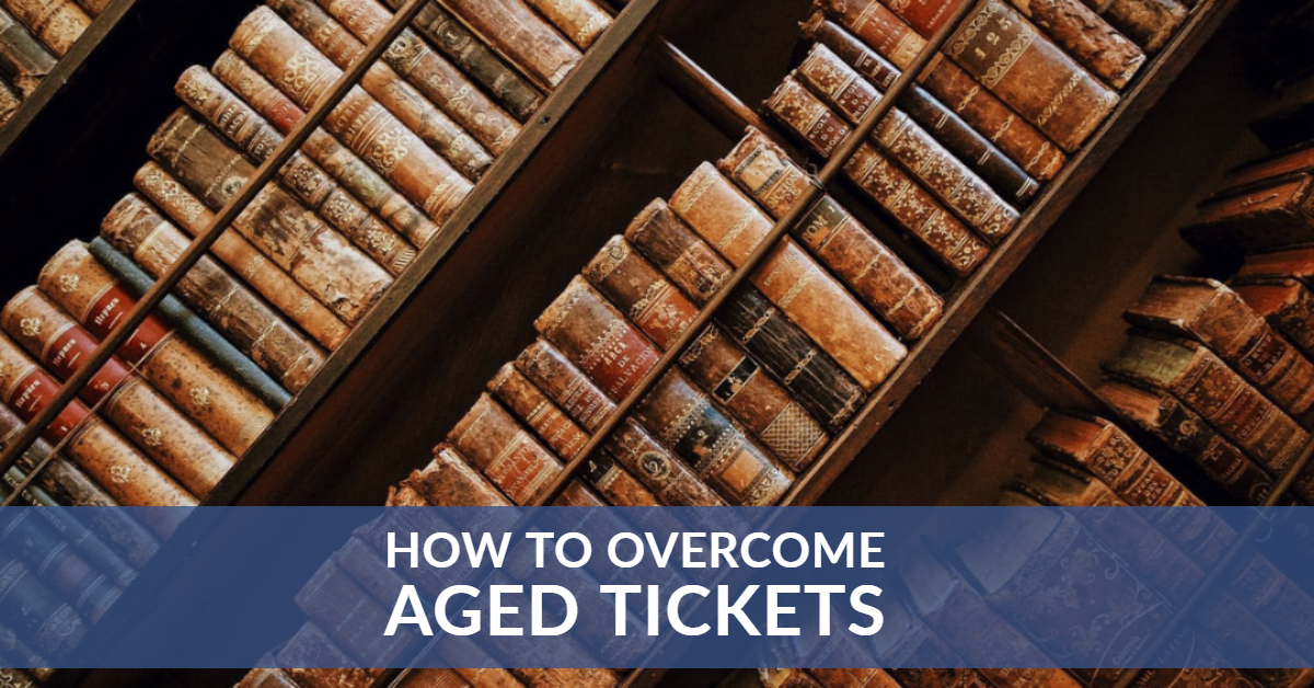Aged Tickets